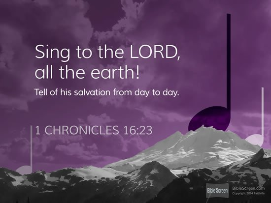1 Chronicles 16. 23