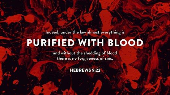Hebrews 9. 22