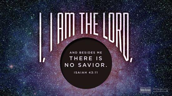 Isaiah 43. 11